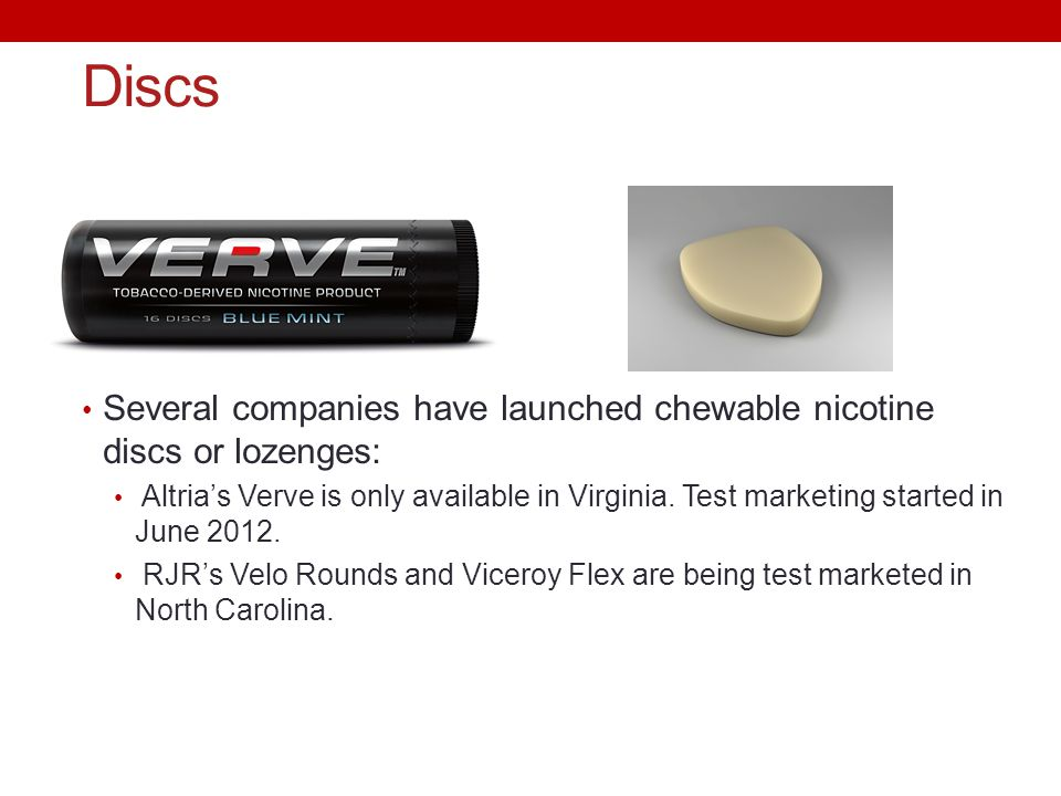 Discs Several companies have launched chewable nicotine discs or lozenges: Altrias Verve is only available in Virginia. Test marketing started in June