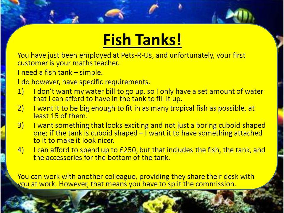 Fish Tanks.