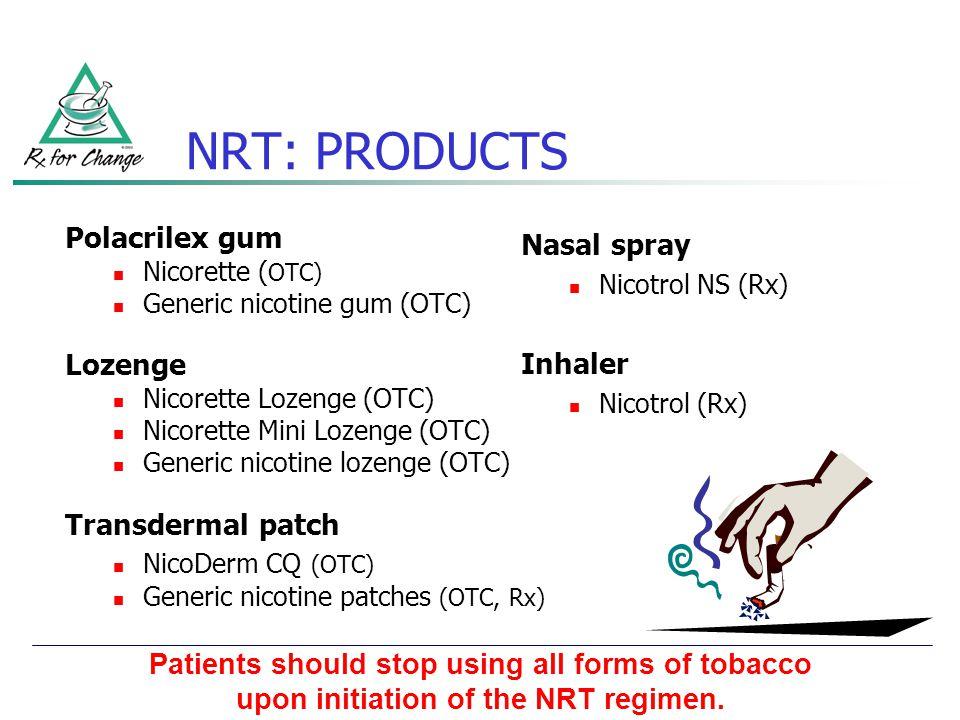 Polacrilex gum Nicorette ( OTC) Generic nicotine gum (OTC) Lozenge Nicorette Lozenge (OTC) Nicorette Mini Lozenge (OTC) Generic nicotine lozenge (OTC)
