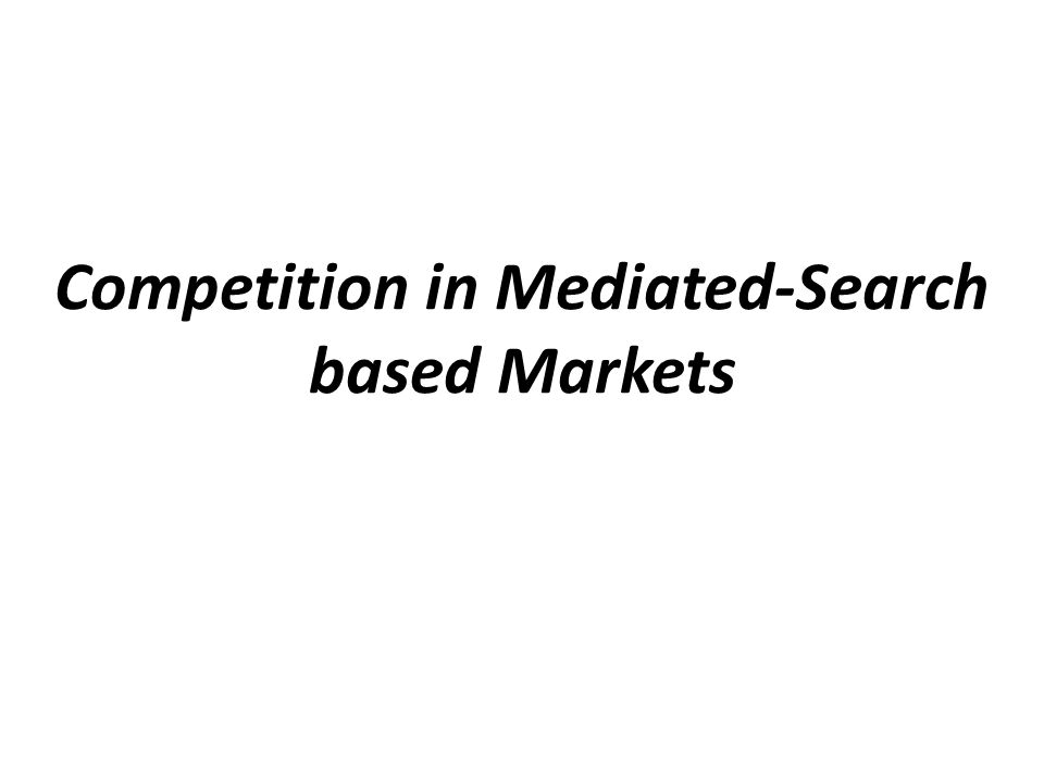 Competition in Mediated-Search based Markets