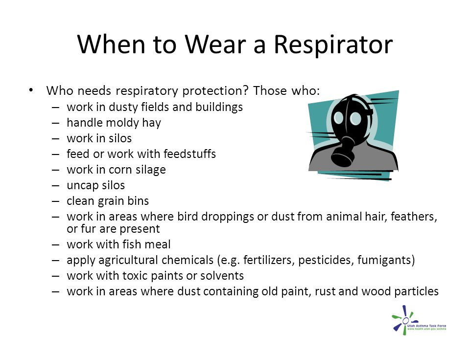 When to Wear a Respirator Who needs respiratory protection.