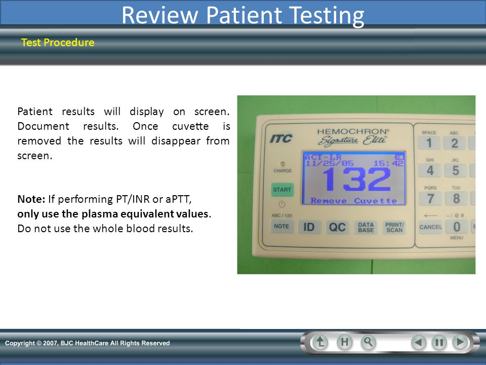 Review Patient Testing Test Procedure Patient results will display on screen. Document results. Once cuvette is removed the results will disappear fro