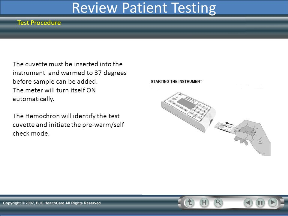 Review Patient Testing Test Procedure Scan badge when screen displays Enter OID.