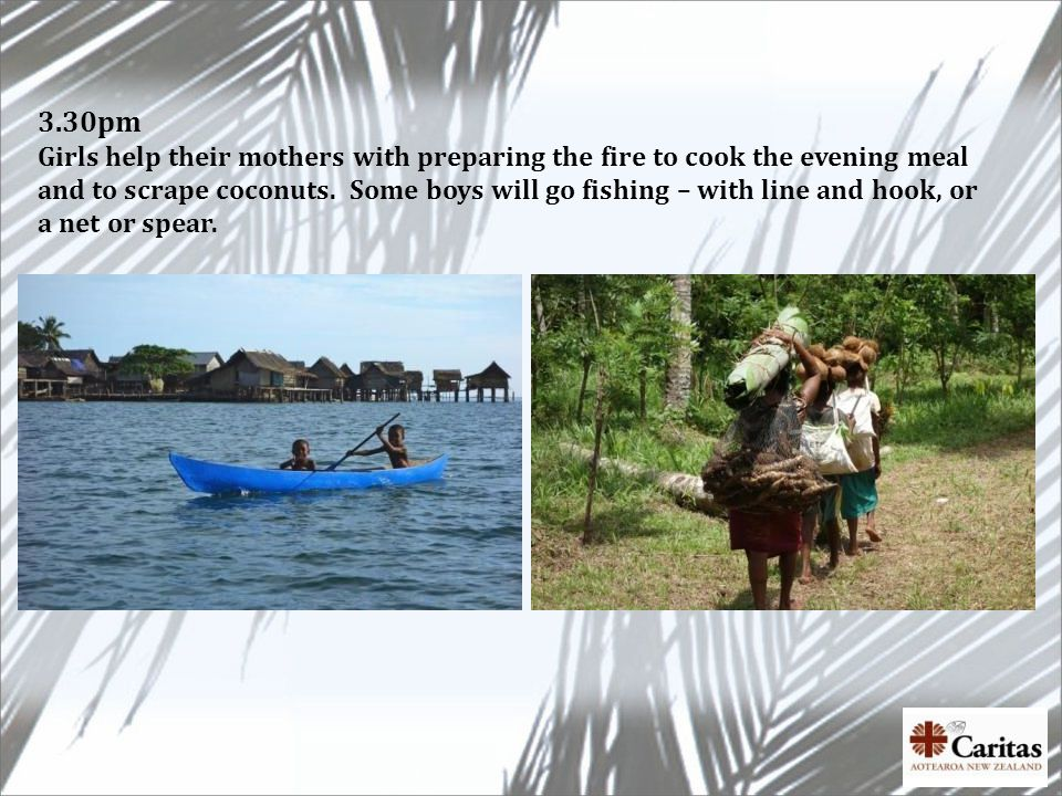 3.30pm Girls help their mothers with preparing the fire to cook the evening meal and to scrape coconuts.