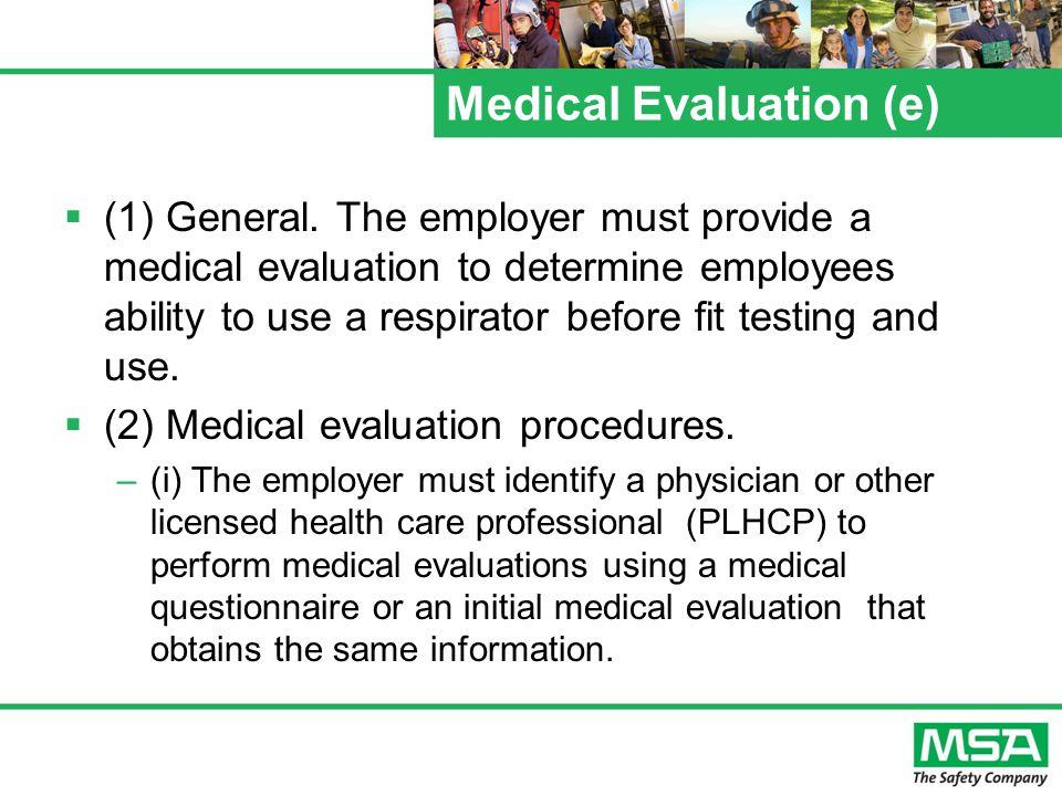 Medical Evaluation (e) (1) General.