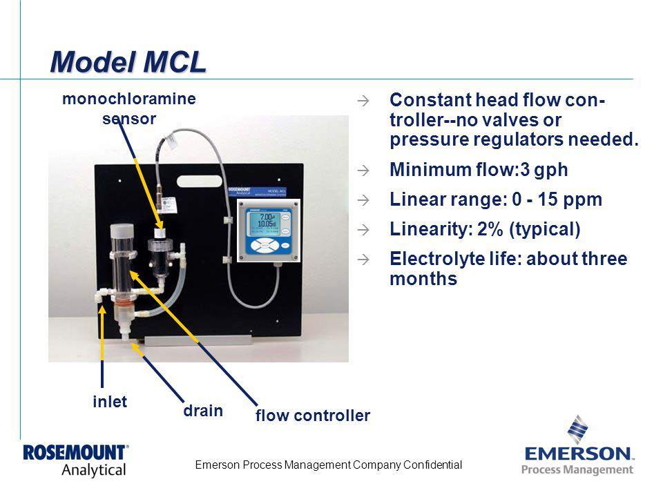 Emerson Process Management Company Confidential Model MCL Constant head flow con- troller--no valves or pressure regulators needed. Minimum flow:3 gph