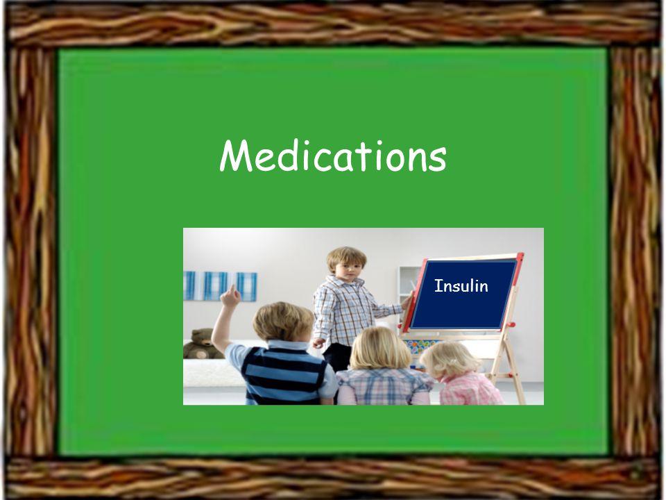 Medications Insulin
