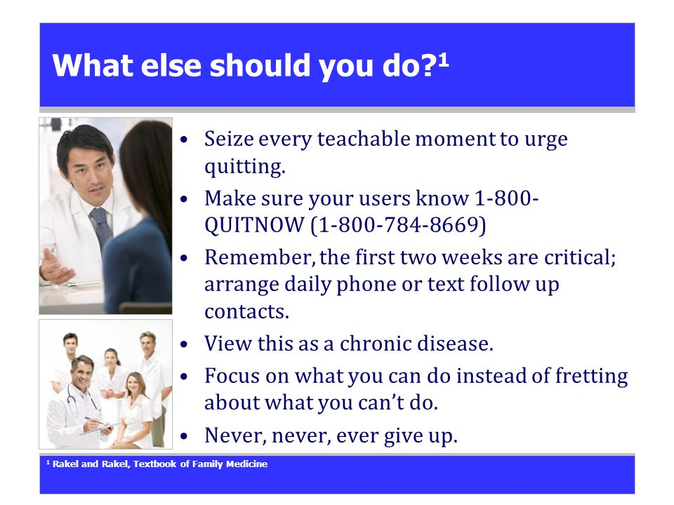What else should you do. 1 Seize every teachable moment to urge quitting.