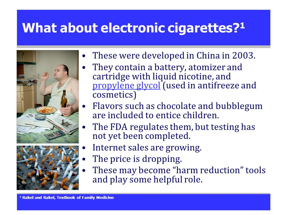 What about electronic cigarettes. 1 These were developed in China in 2003.