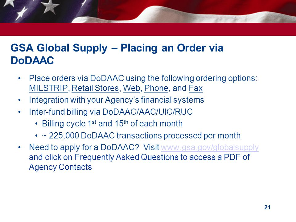 GSA Global Supply – Placing an Order via DoDAAC Place orders via DoDAAC using the following ordering options: MILSTRIP, Retail Stores, Web, Phone, and