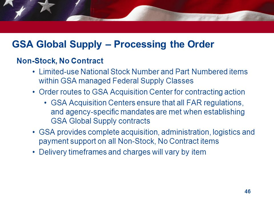 GSA Global Supply – Processing the Order Non-Stock, No Contract Limited-use National Stock Number and Part Numbered items within GSA managed Federal S
