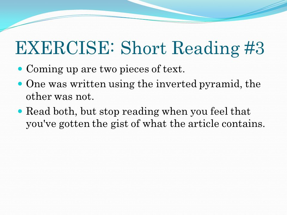 EXERCISE: Short Reading #3 Coming up are two pieces of text.