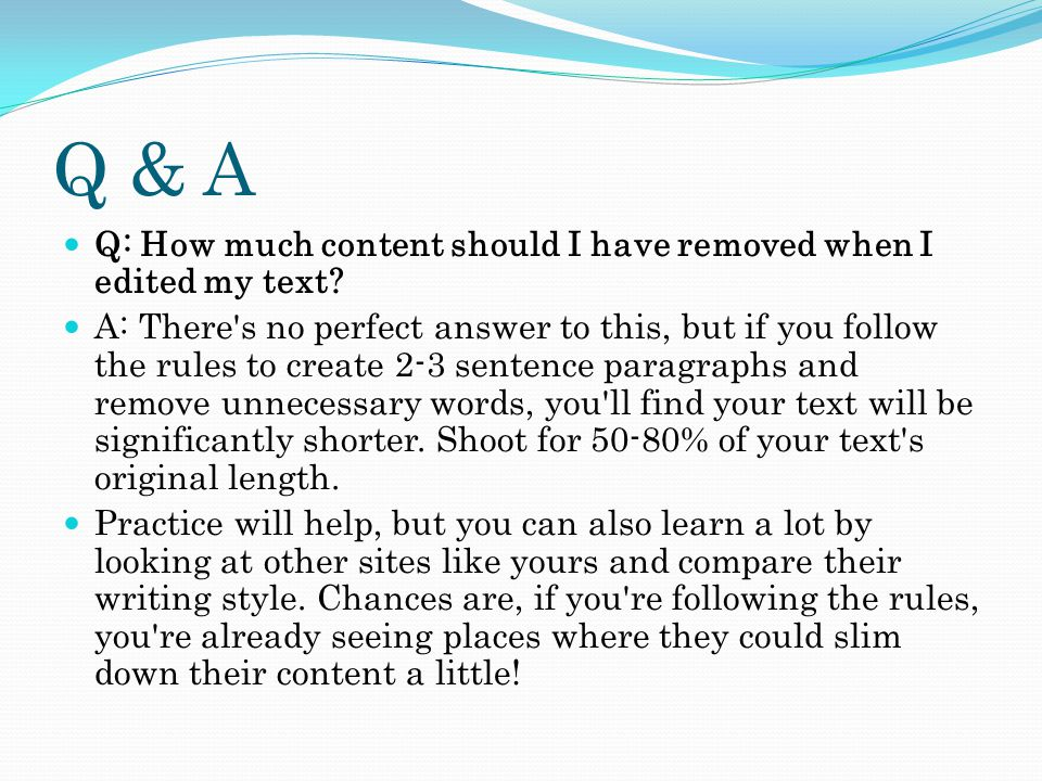 Q & A Q: How much content should I have removed when I edited my text.