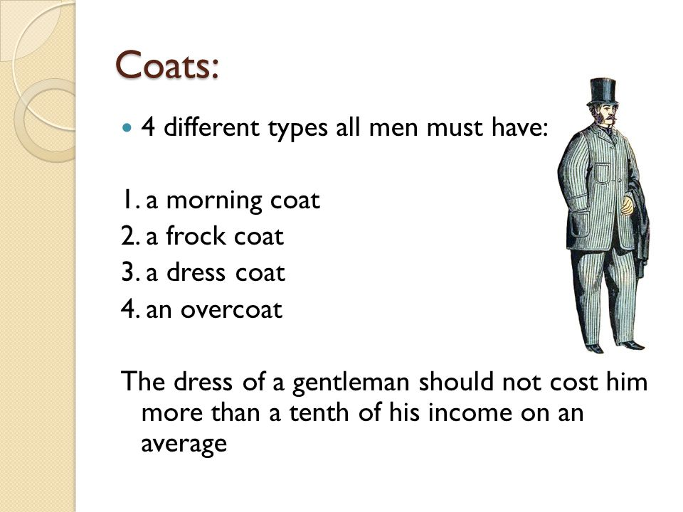 Coats: 4 different types all men must have: 1. a morning coat 2.