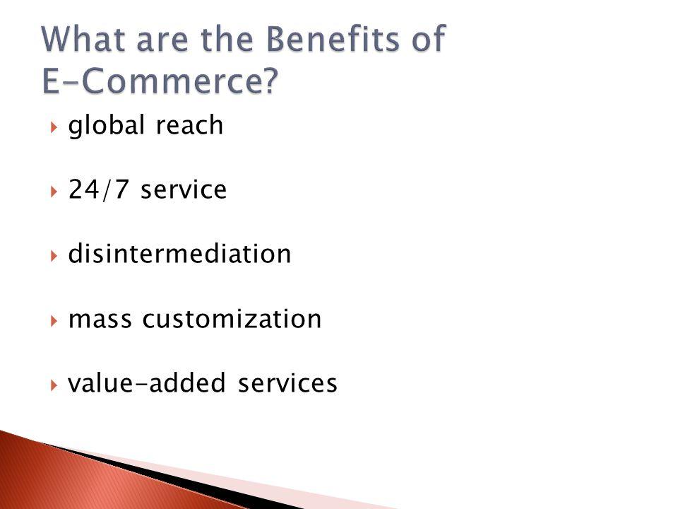 global reach 24/7 service disintermediation mass customization value-added services