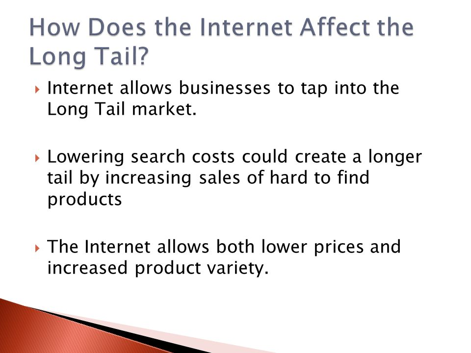 Internet allows businesses to tap into the Long Tail market.