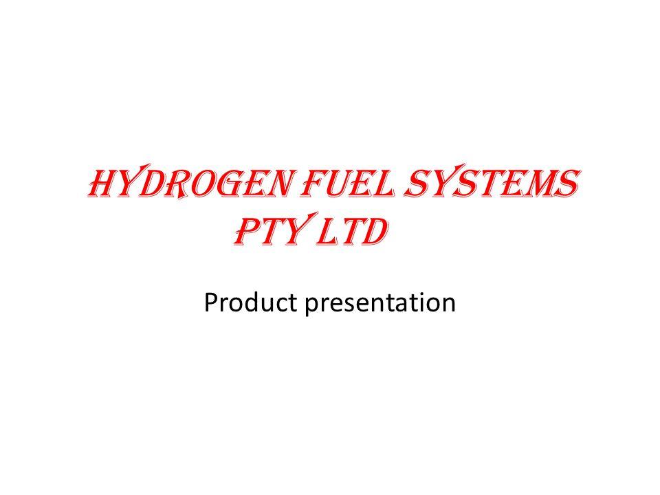 Hydrogen Fuel systems Pty Ltd Product presentation