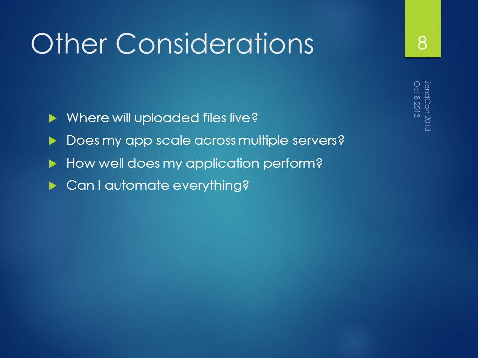 Other Considerations Where will uploaded files live.