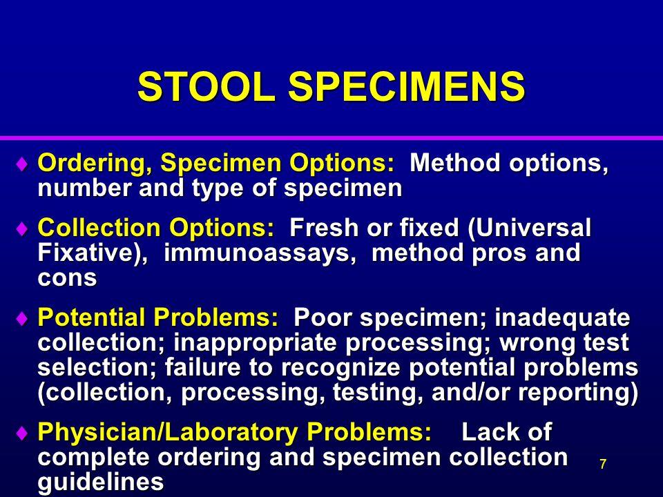 OPTION: FECAL IMMUNOASSAYS INTRODUCTION If 1 st stool for Giardia NEG, perform IA on one more stool before reporting NEG.