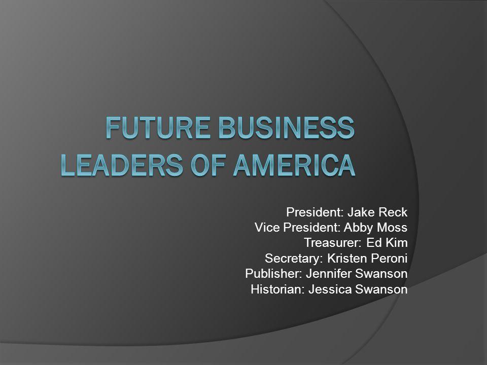 President: Jake Reck Vice President: Abby Moss Treasurer: Ed Kim Secretary: Kristen Peroni Publisher: Jennifer Swanson Historian: Jessica Swanson