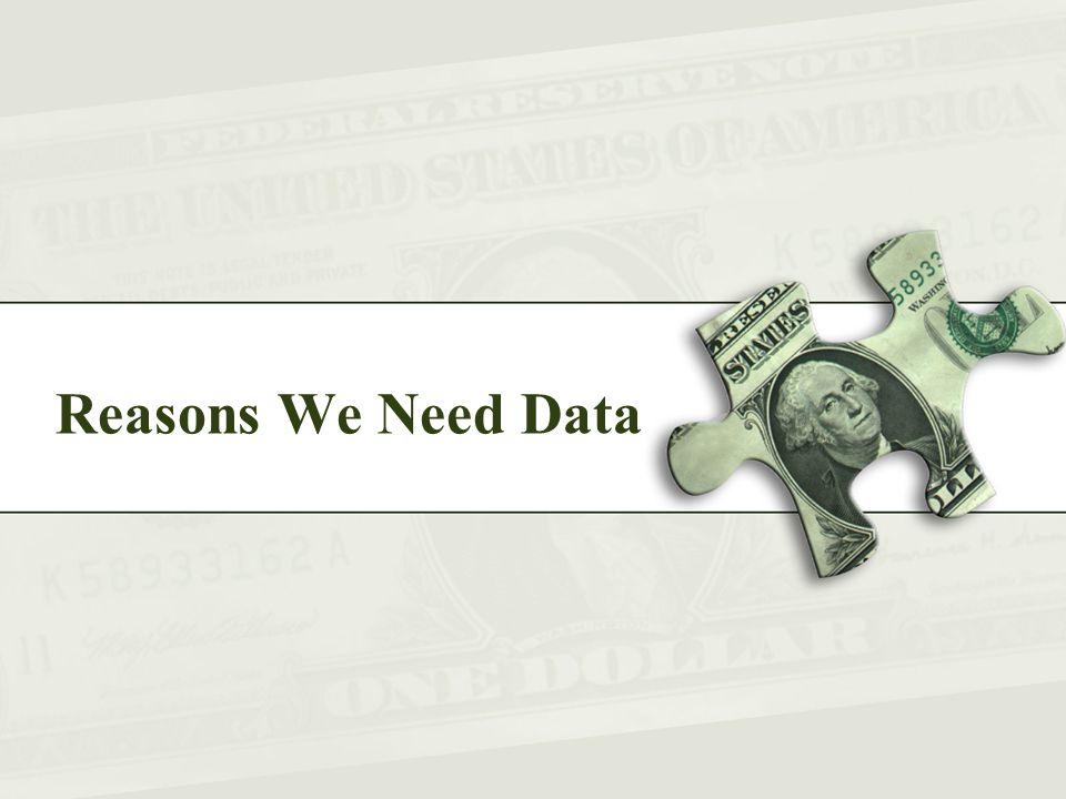 Reasons We Need Data