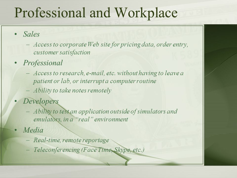 Professional and Workplace Sales –Access to corporate Web site for pricing data, order entry, customer satisfaction Professional –Access to research,  , etc.