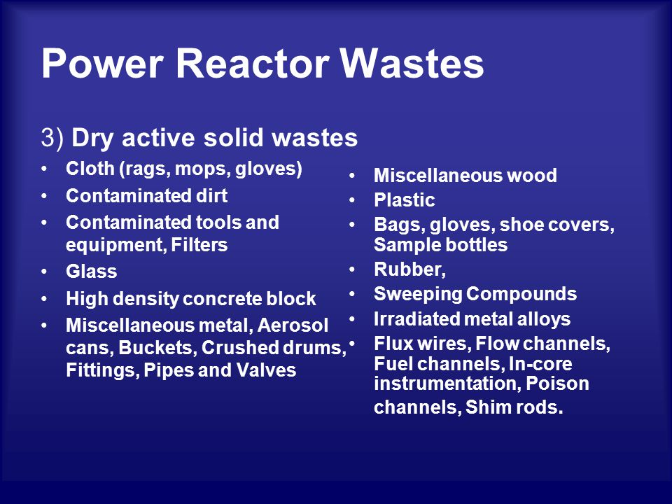 2) Wet solids Radioactive wet solid wastes consist of solid wastes containing greater than 5% liquid.