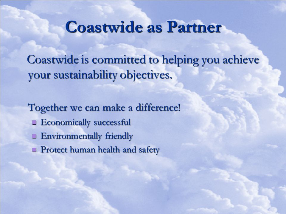 Coastwide as Partner Coastwide is committed to helping you achieve your sustainability objectives.