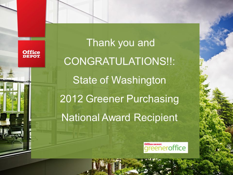 Thank you and CONGRATULATIONS!!: State of Washington 2012 Greener Purchasing National Award Recipient
