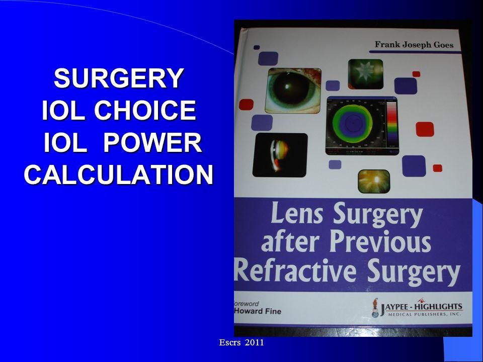 SURGERY IOL CHOICE IOL POWER CALCULATION Escrs 2011