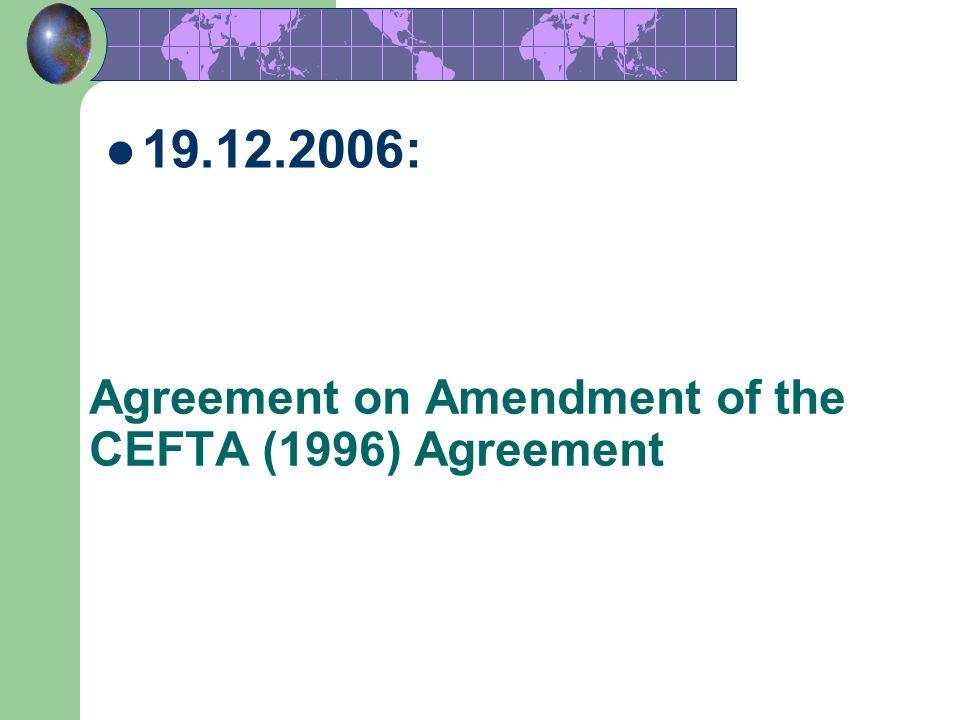 11 Agreement on Amendment of the CEFTA (1996) Agreement 19.12.2006: