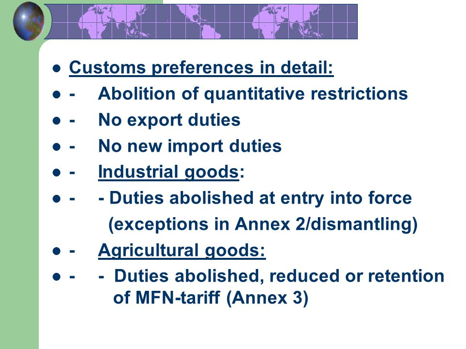 15 Customs preferences in detail: -Abolition of quantitative restrictions -No export duties -No new import duties -Industrial goods: -- Duties abolish