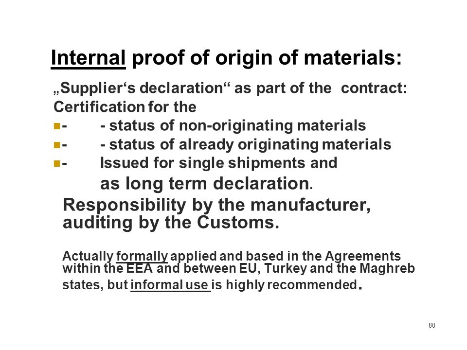 80 Internal proof of origin of materials: Suppliers declaration as part of the contract: Certification for the -- status of non-originating materials