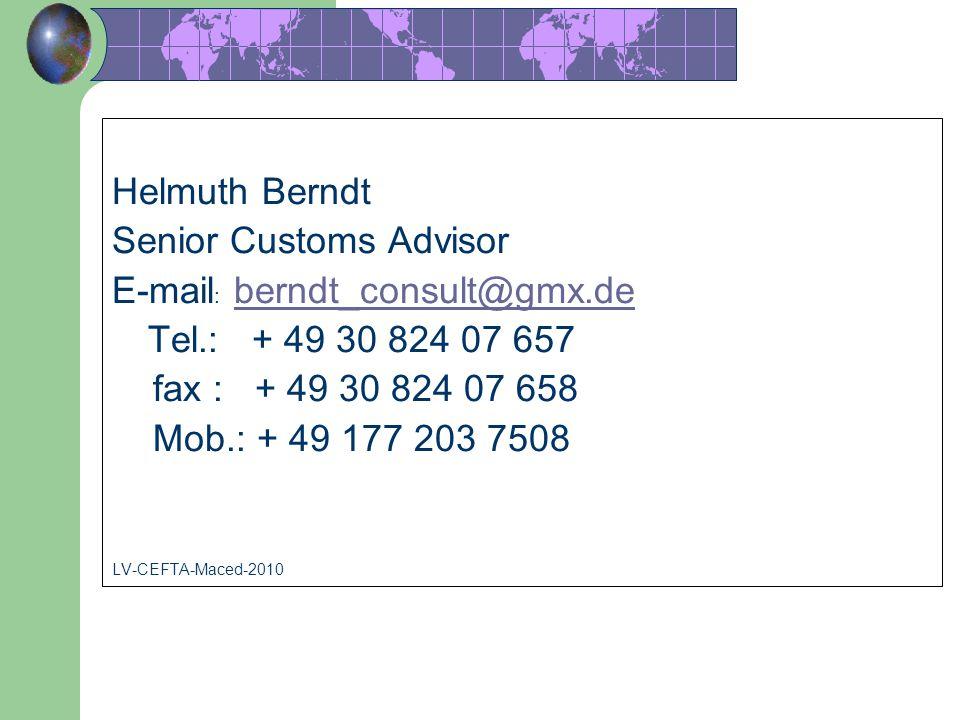 82 Thank you for your attenion Helmuth Berndt Senior Customs Advisor E-mail : berndt_consult@gmx.deberndt_consult@gmx.de Tel.: + 49 30 824 07 657 fax