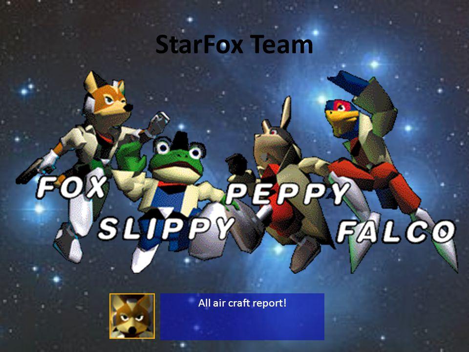 StarFox Team All air craft report!