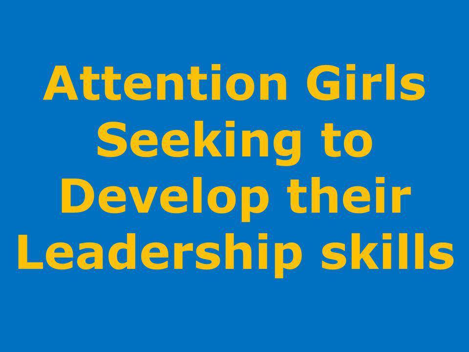 Attention Girls Seeking to Develop their Leadership skills