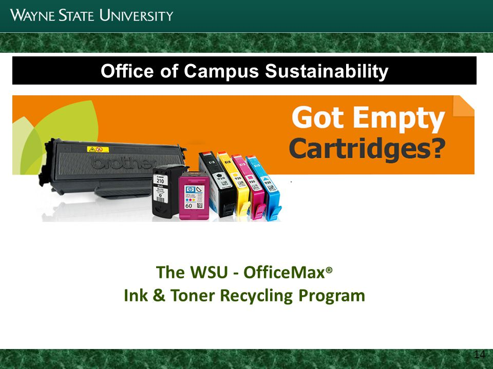 1 Joint Parking Task Force Update Office of Campus Sustainability The WSU - OfficeMax ® Ink & Toner Recycling Program