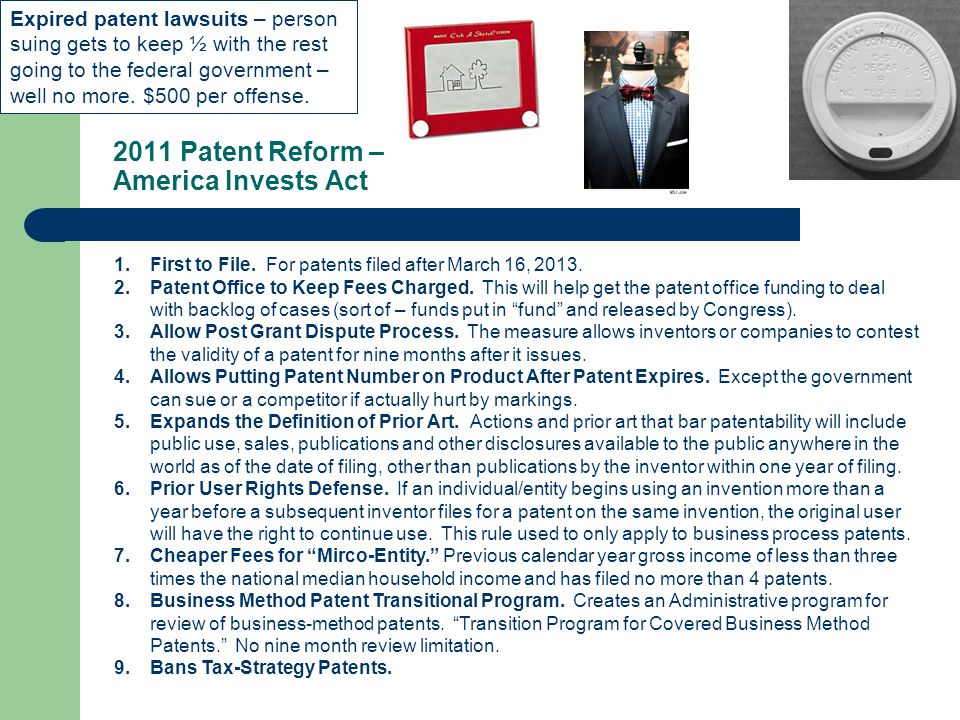 2011 Patent Reform – America Invests Act 1.First to File.