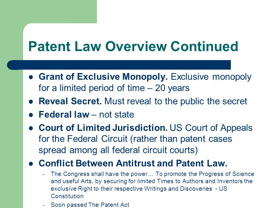 Patent Law Overview Continued Grant of Exclusive Monopoly.