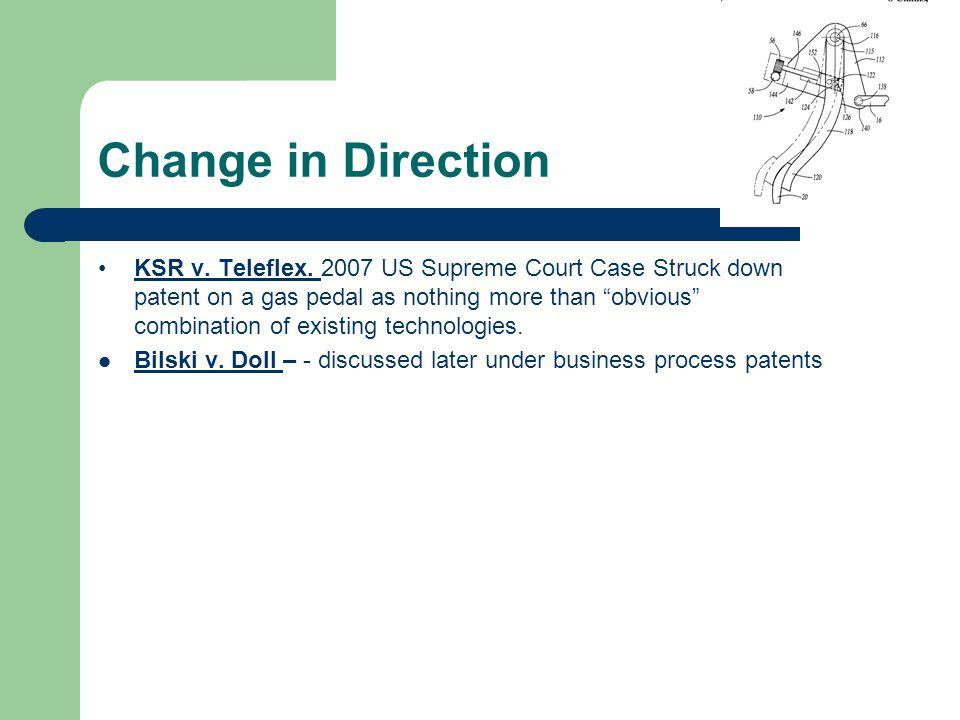 Change in Direction KSR v. Teleflex.