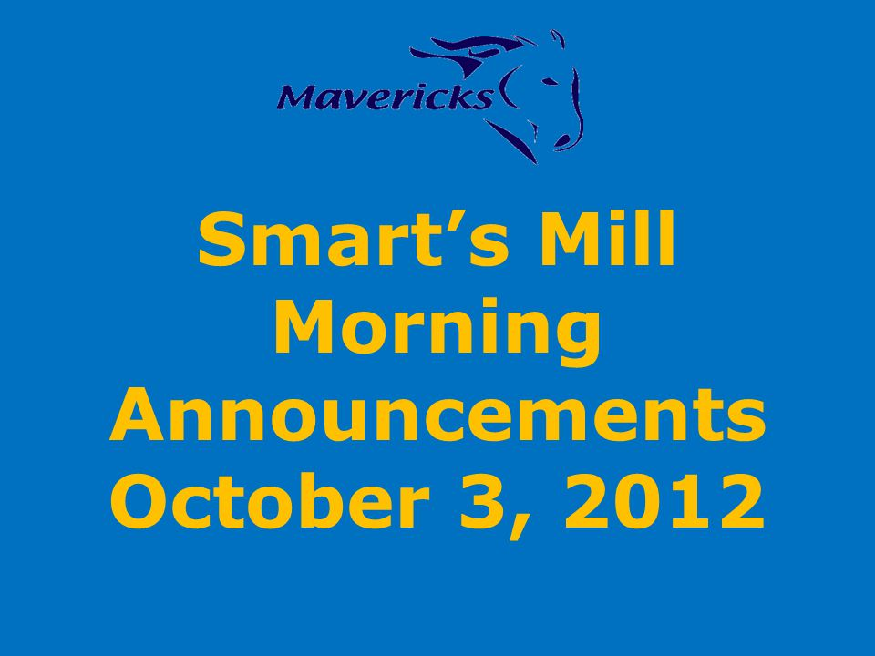 Smarts Mill Morning Announcements October 3, 2012