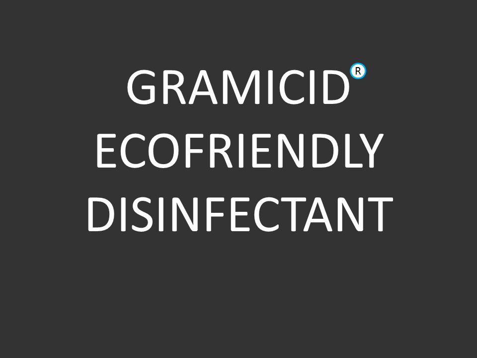 GRAMICID ECOFRIENDLY DISINFECTANT R