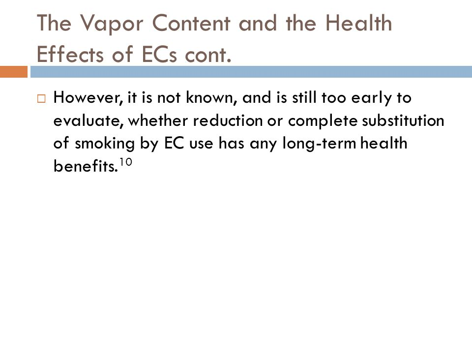 The Vapor Content and the Health Effects of ECs cont.