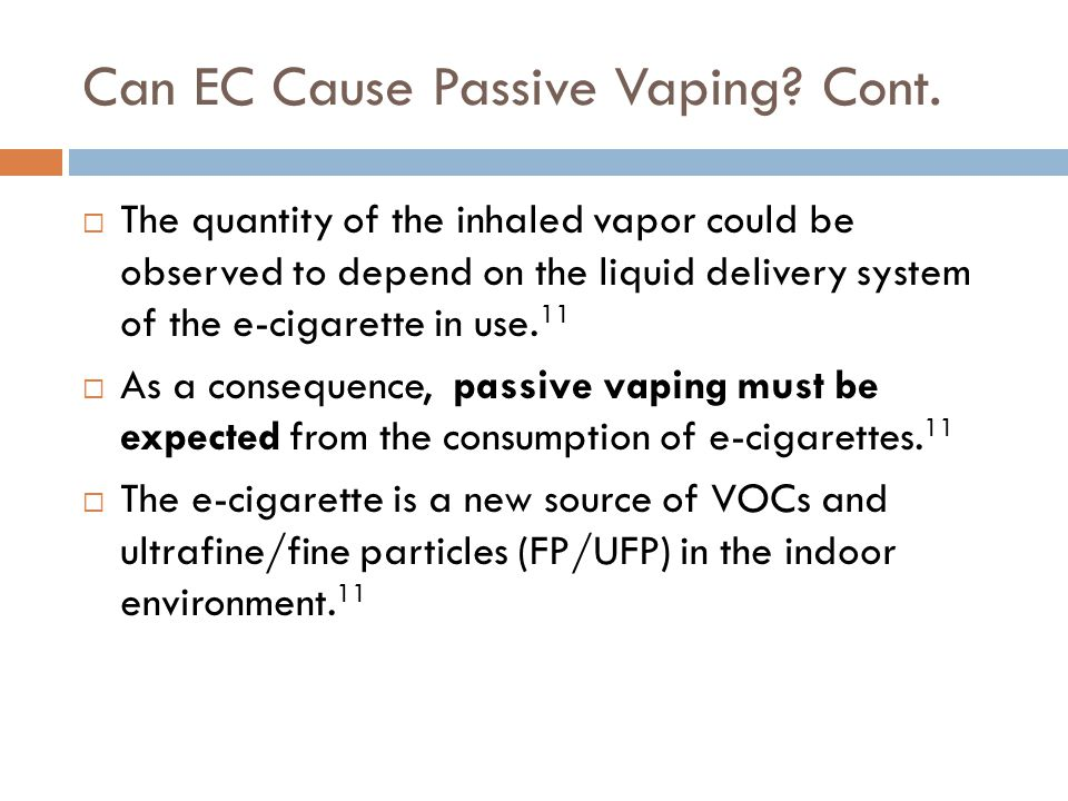 Can EC Cause Passive Vaping. Cont.