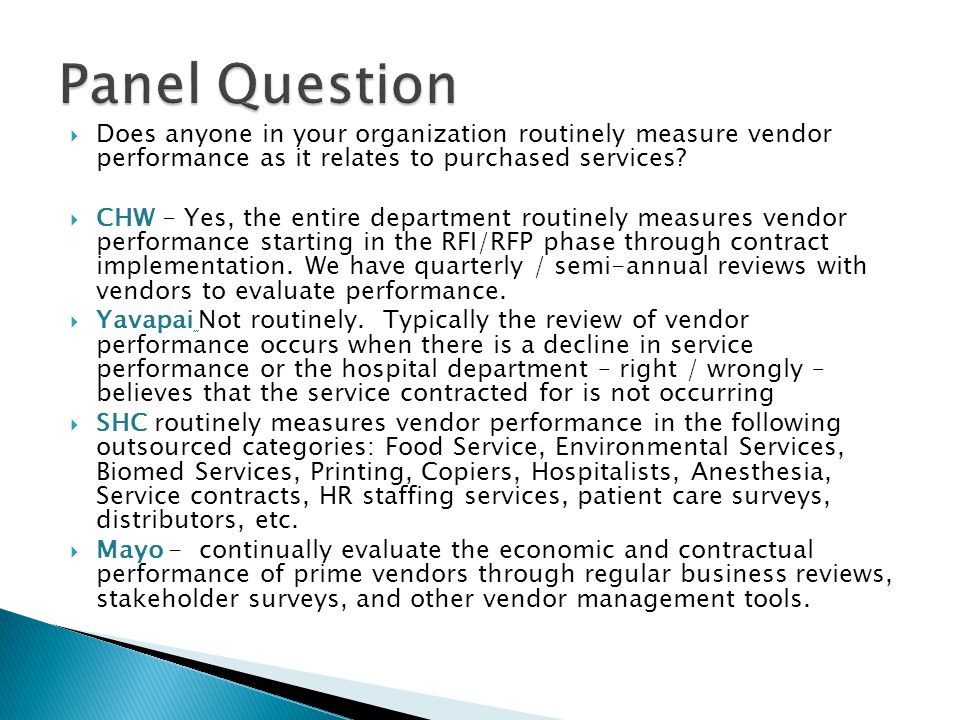 Does anyone in your organization routinely measure vendor performance as it relates to purchased services.