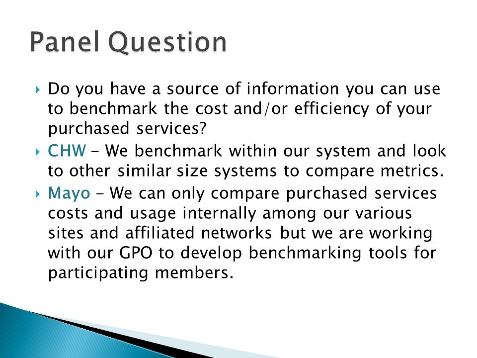 Do you have a source of information you can use to benchmark the cost and/or efficiency of your purchased services.