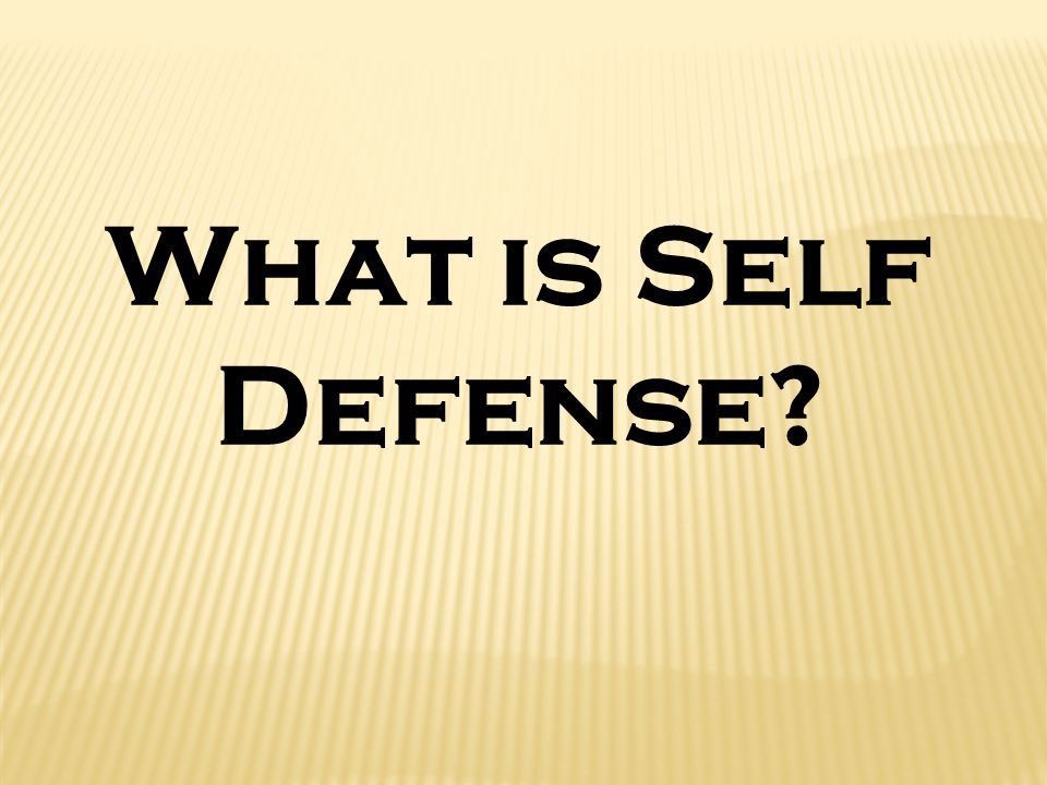 What is Self Defense