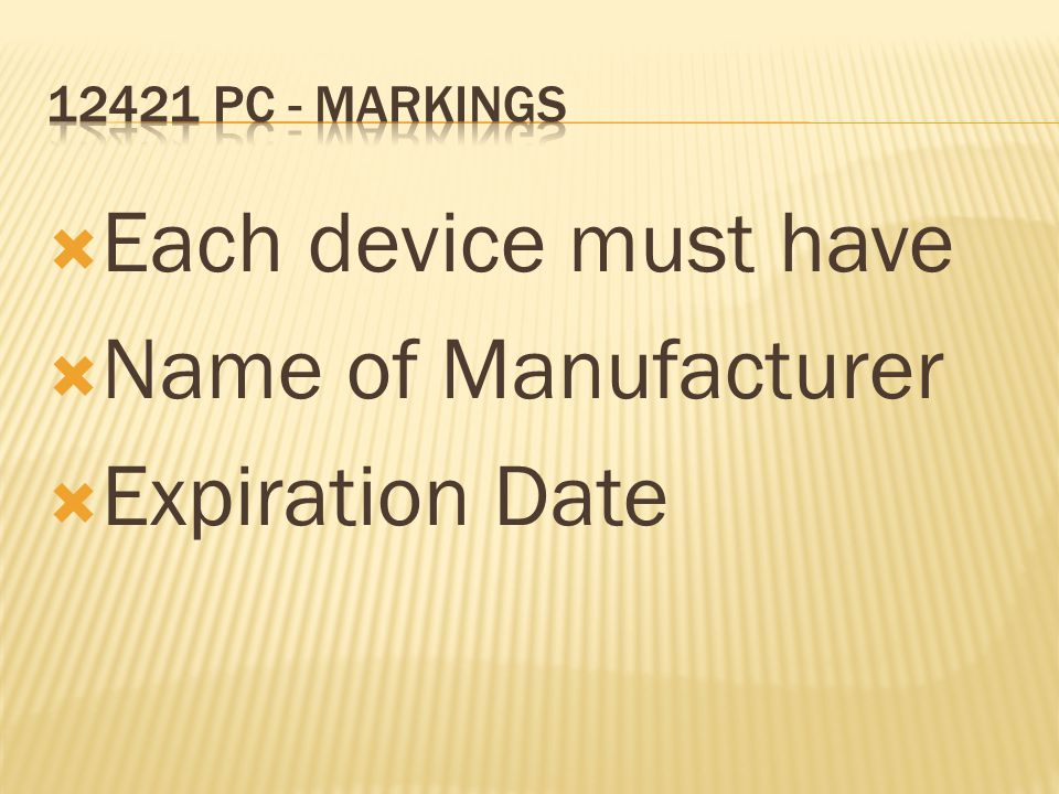 Each device must have Name of Manufacturer Expiration Date