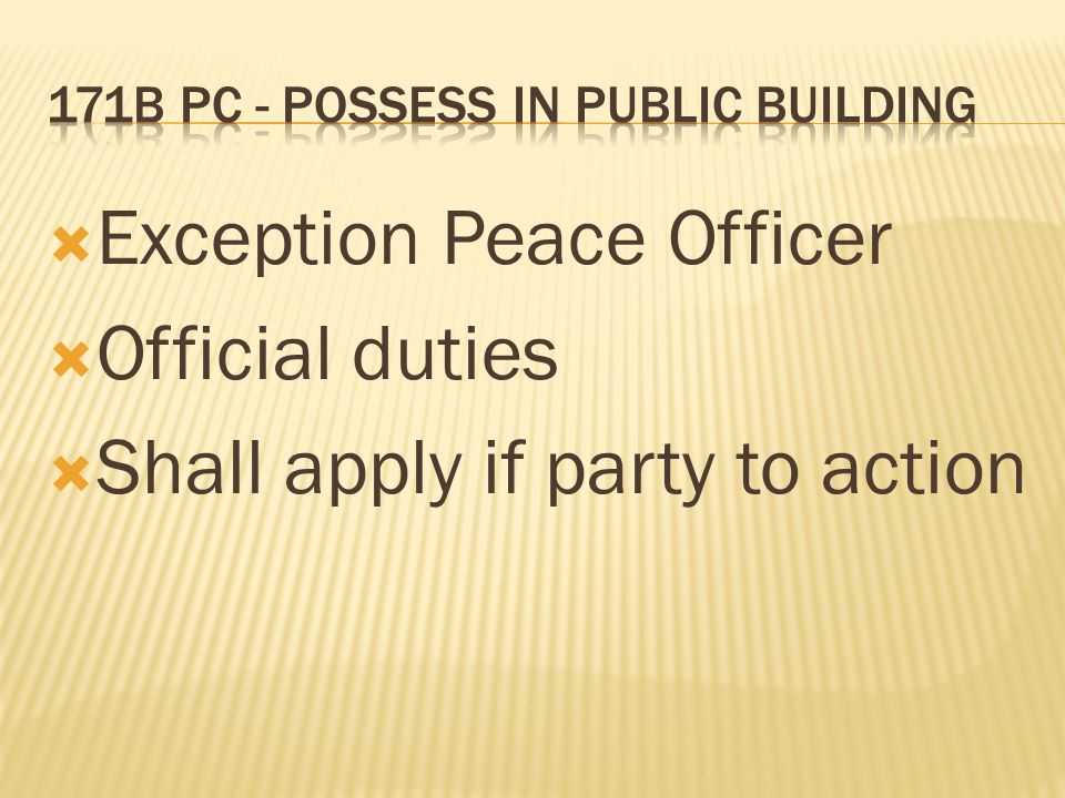 Exception Peace Officer Official duties Shall apply if party to action