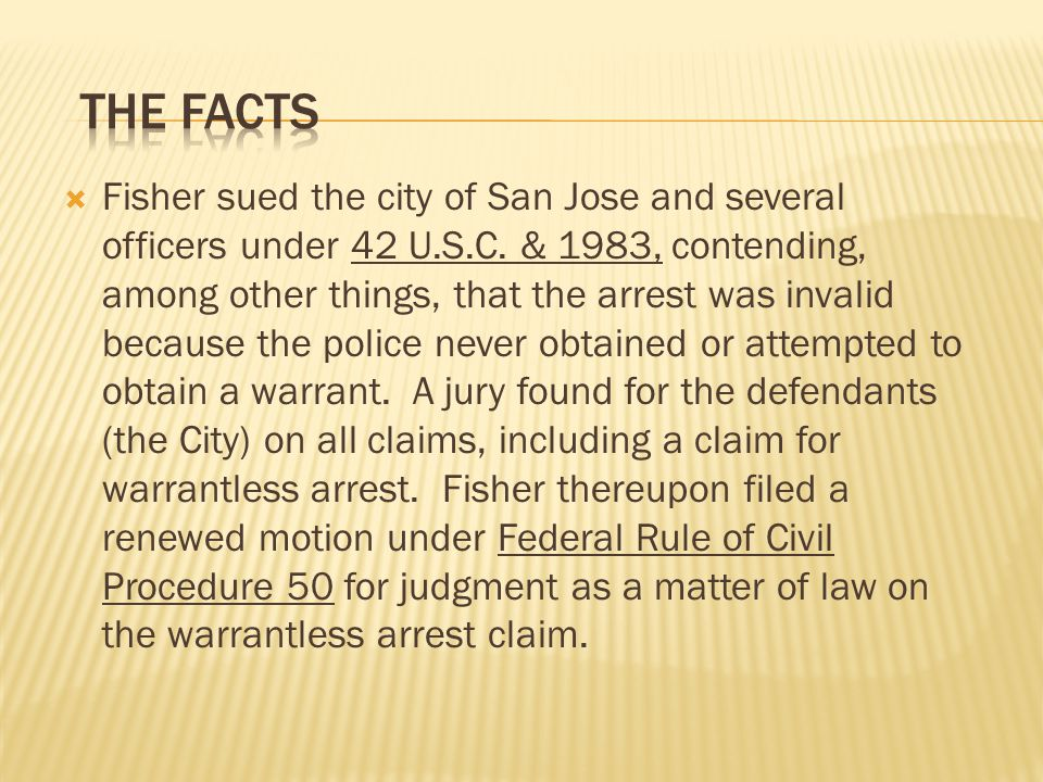 Fisher sued the city of San Jose and several officers under 42 U.S.C.